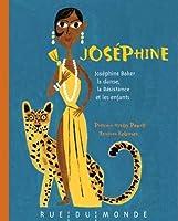 Joséphine : Josephine Baker, la danse, la résistance