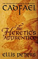 The Heretic's Apprentice (Chronicles of Brother Cadfael)