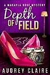 Depth of Field (Makayla Rose Mystery #1)