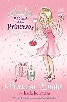 La princesa Emily y el hada hermosa / Princess Emily and the Beautiful Fairy (El Club De Las Princesas / the Tiara Club)