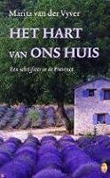 Het hart van ons huis: een schrijfster in de Provence