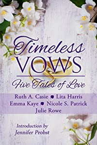 Timeless Vows: Five Tales of Love (Timeless Tales, #4)