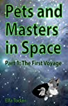 The First Voyage (Pets and Masters in Space #1)