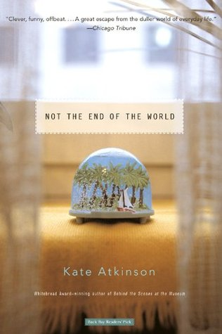 Not the End of the World by Kate Atkinson