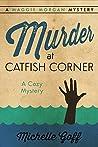 Murder at Catfish Corner by Michelle  Goff