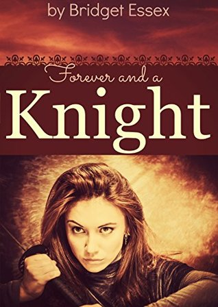 Forever and a Knight (Knight Legends, #2)