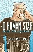 O Human Star, Volume One