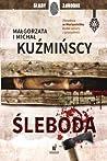 Śleboda (Anna Serafin i Sebastian Strzygoń, #1)