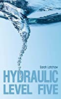 Hydraulic Level 5 (The Hydraulic Series)