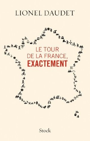 Le tour de la France, exactement (Essais - Documents)
