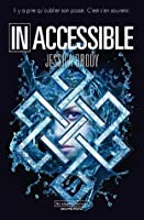 Inaccessible (Inaccessible, #1)