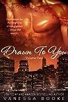 Drawn to You: Volume 2 (Millionaire's Row, #5)