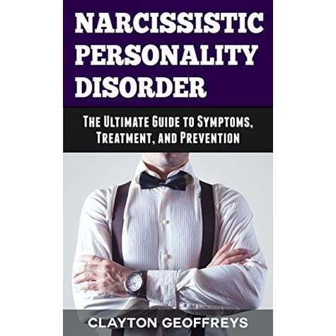 Narcissistic Personality Disorder: The Ultimate Guide to Symptoms