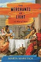 The Merchants of Light: A Novel of Venice