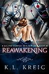 Reawakening by K.L. Kreig