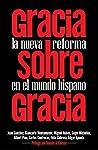 Gracia sobre gracia: la nueva reforma en el mundo hispano