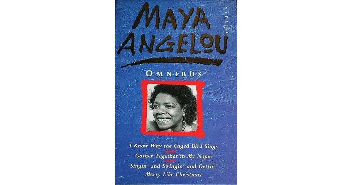 Maya Angelou Omnibus by Maya Angelou