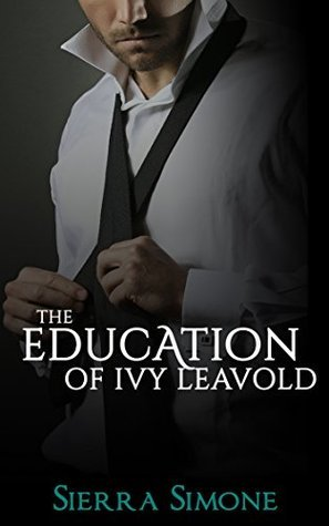 The Education of Ivy Leavold by Sierra Simone