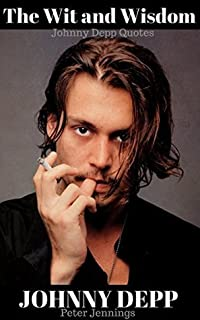 The Wit and Wisdom of Johnny Depp: Johnny Depp Quotes - Download PDF
