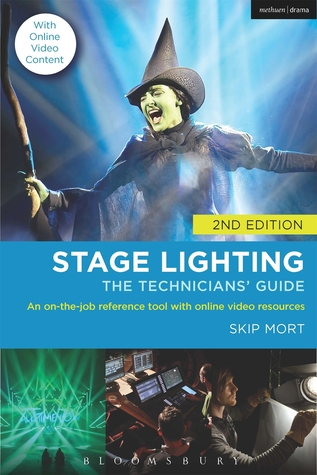 Stage Lighting: The Technicians' Guide: An On-the-job Reference Tool with Online Video Resources