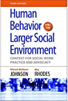 Human Behavior and the Larger Social Environment: Context for Social Work Practice and Advocacy
