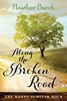 Along the Broken Road (The Roads to River Rock, #1)