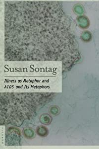 Illness as Metaphor and AIDS and Its Metaphors