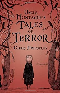Uncle Montague's Tales of Terror (Tales of Terror, #1)