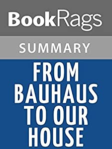 From Bauhaus to Our House by Tom Wolfe l Summary & Study Guide