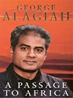 a passage to africa by george alagiah 106 e a passage to africa – george alagiah 111 e the explorer's  daugh- ter – kari herbert 116 e explorers, or.