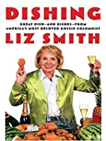 Dishing: Great Dish - And Dishes - From America's Most Beloved Gossip Columnist