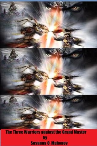 The Three Warriors against the Grand Master (Message to my Children)