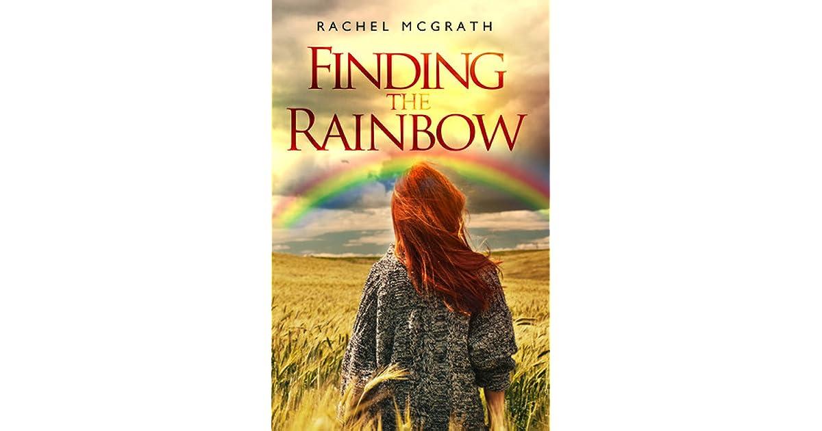 Ebook Finding The Rainbow By Rachel Mcgrath