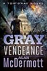 Gray Vengeance (Tom Gray, #5)