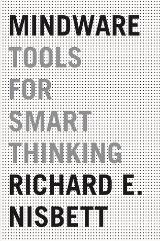 Mindware by Richard E. Nisbett