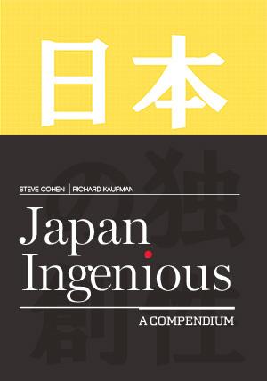 Japan Ingenious: A Compendium by Steve Cohen