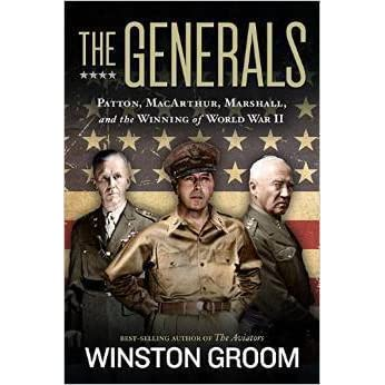 The Generals: Patton, MacArthur, Marshall, and the Winning of World