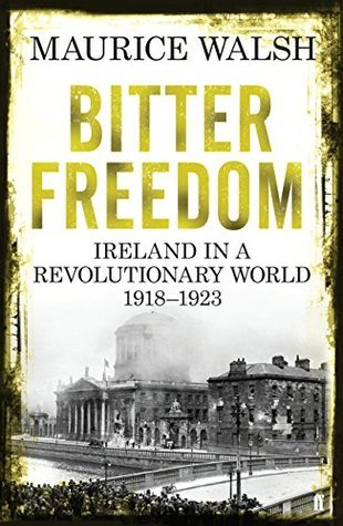Bitter Freedom  Ireland in a Revolutionary World