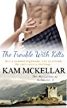 The Trouble With Kilts (MacLarens of Balmorie, #3)