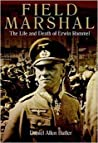 Field Marshal: The Life and Death of Erwin Rommel