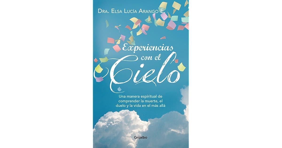 Experiencias Con El Cielo By Elsa Lucía Arango