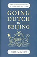 going dutch in beijing how to behave properly when far away from home