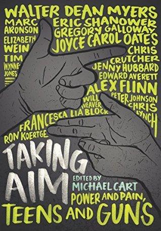 Taking Aim: Power and Pain, Teens and Guns