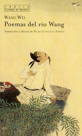 Poemas Del Río Wang By Wang Wei