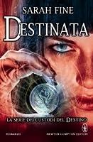 Destinata (Custodi del destino, #1)
