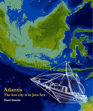 Atlantis: The lost city is in Java Sea