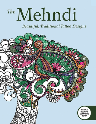 The Mehndi Henna Designs Coloring Book Beautiful