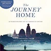 The Journey Home Audio Book: Autobiography of an American Swami
