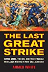 The Last Great Strike by Ahmed White