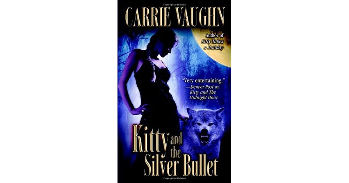 Kitty And The Silver Bullet Kitty Norville 4 By Carrie Vaughn
